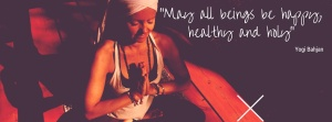 """""""May all beings be happy, healthy and holy""""-kopi"""